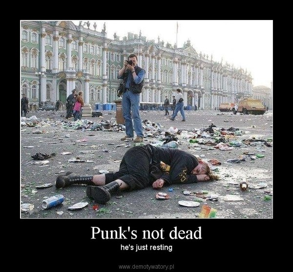 Punk's not dead – he's just resting