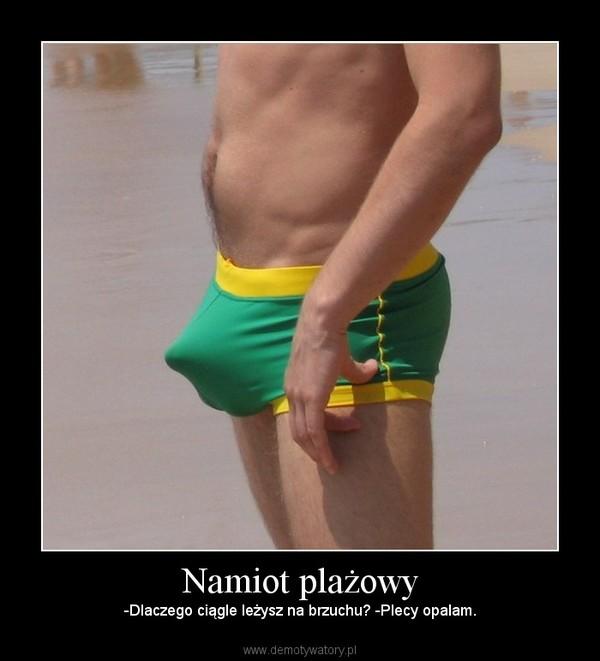 Namiot plażowy – -Dlaczego ciągle leżysz na brzuchu? -Plecy opalam.
