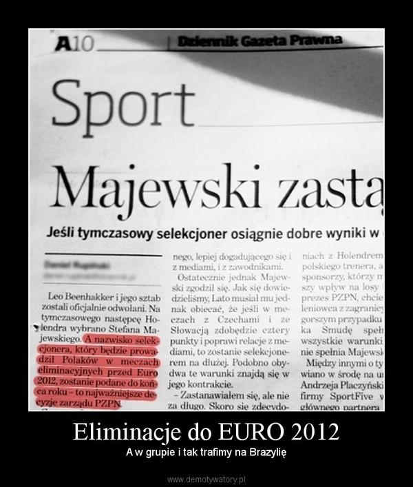 Eliminacje do EURO 2012 – A w grupie i tak trafimy na Brazylię