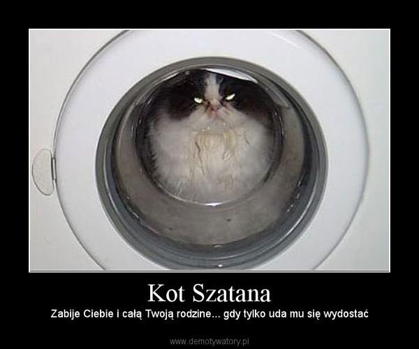Kot Szatana – Zabije Ciebie i całą Twoją rodzine... gdy tylko uda mu się wydostać
