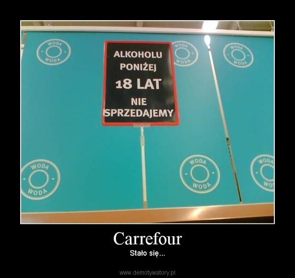 Carrefour – Stało się...
