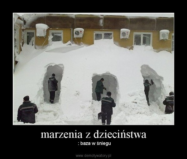 marzenia z dzieciństwa –  : baza w śniegu