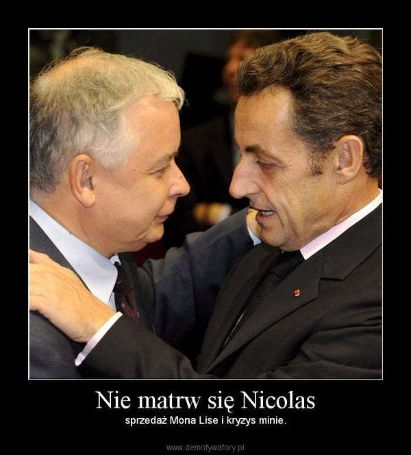 Nie matrw się Nicolas – sprzedaż Mona Lise i kryzys minie.