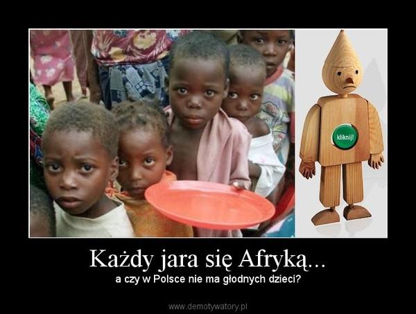 Każdy jara się Afryką... – a czy w Polsce nie ma głodnych dzieci?