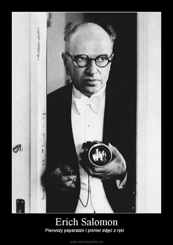 Erich Salomon – Pierwszy paparazzo i pionier zdjęć z ręki
