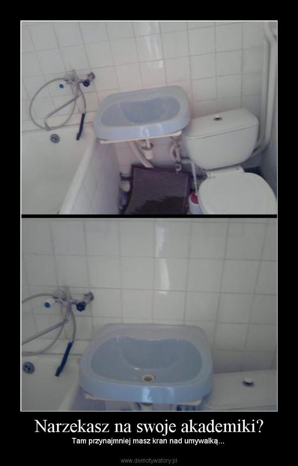 Narzekasz na swoje akademiki? – Tam przynajmniej masz kran nad umywalką...