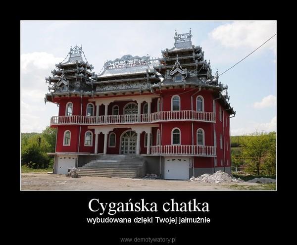 Cygańska chatka – wybudowana dzięki Twojej jałmużnie