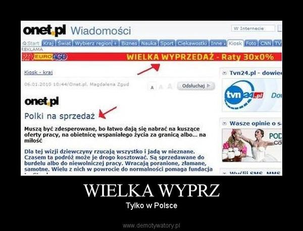 WIELKA WYPRZ – Tylko w Polsce