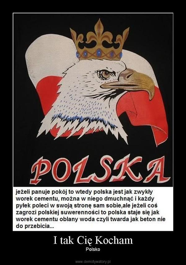 I tak Cię Kocham – Polsko