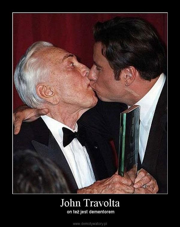 John Travolta –  on też jest dementorem