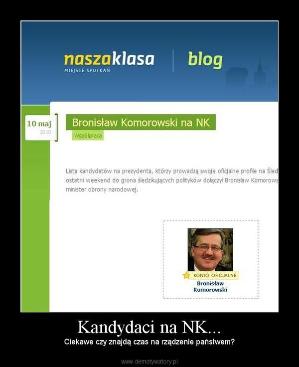 Kandydaci na NK... – Ciekawe czy znajdą czas na rządzenie państwem?