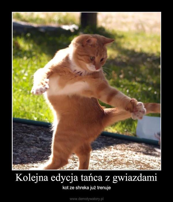 Kolejna edycja tańca z gwiazdami – kot ze shreka już trenuje