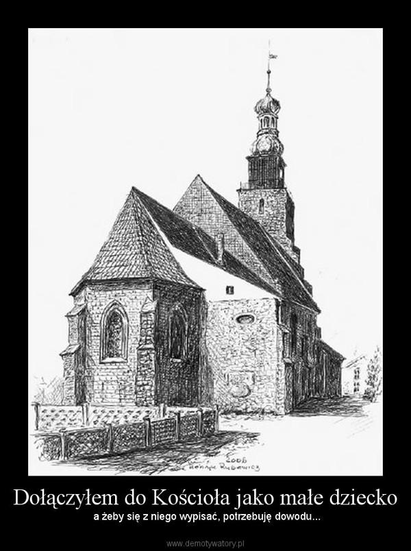 Dołączyłem do Kościoła jako małe dziecko –  a żeby się z niego wypisać, potrzebuję dowodu...