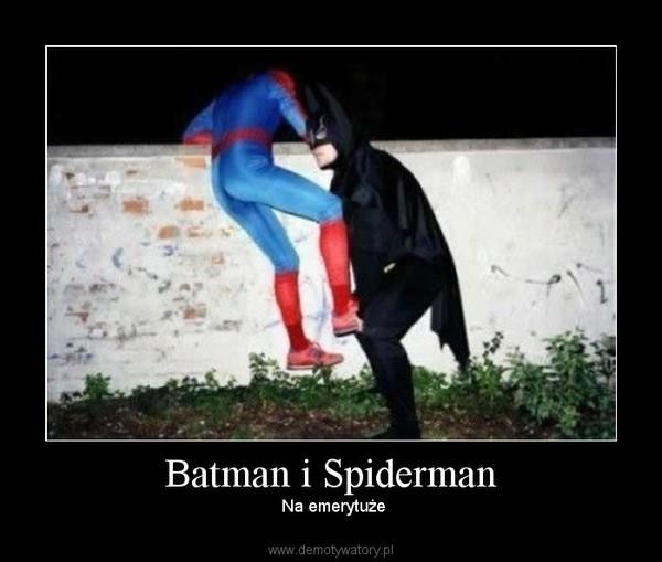 Batman i Spiderman –  Na emerytuże