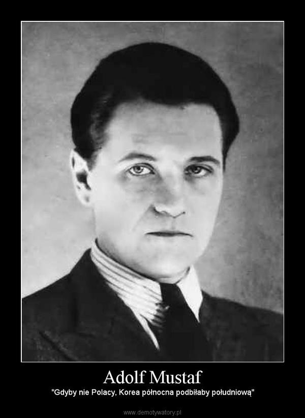 """Adolf Mustaf – """"Gdyby nie Polacy, Korea północna podbiłaby południową"""""""