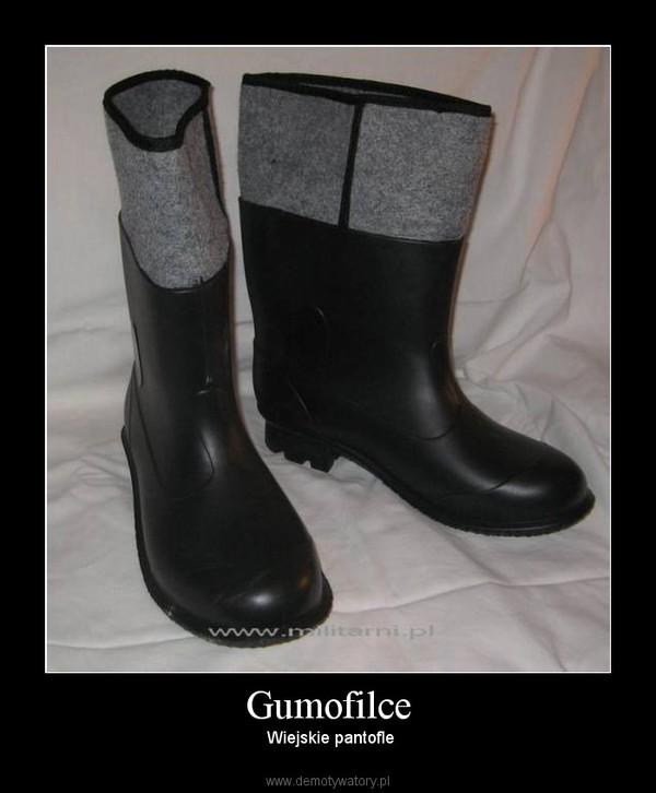 Gumofilce – Wiejskie pantofle