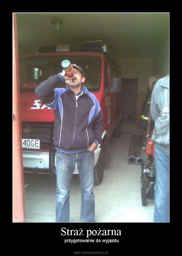 Straż pożarna – przygotowanie do wyjazdu