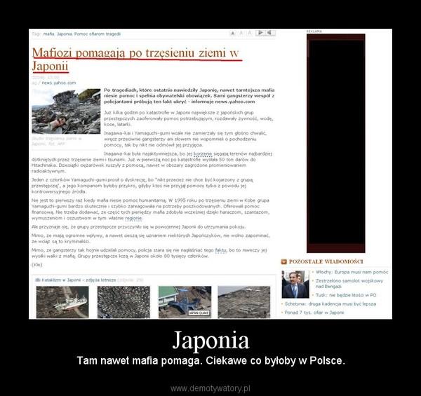 Japonia – Tam nawet mafia pomaga. Ciekawe co byłoby w Polsce.