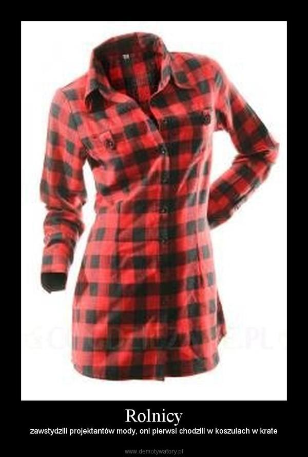 Rolnicy – zawstydzili projektantów mody, oni pierwsi chodzili w koszulach w krate