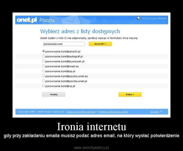 Ironia internetu – gdy przy zakładaniu emaila musisz podać adres email, na który wysłać potwierdzenie