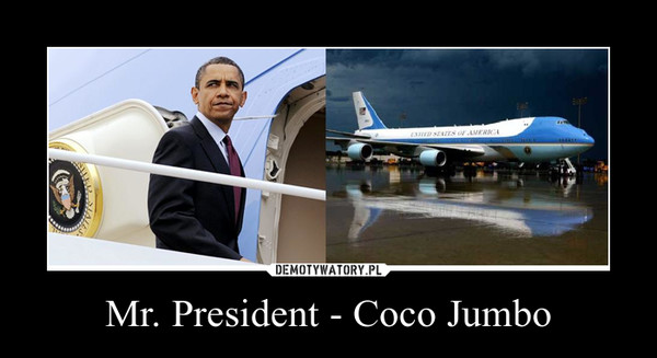 Mr. President - Coco Jumbo –