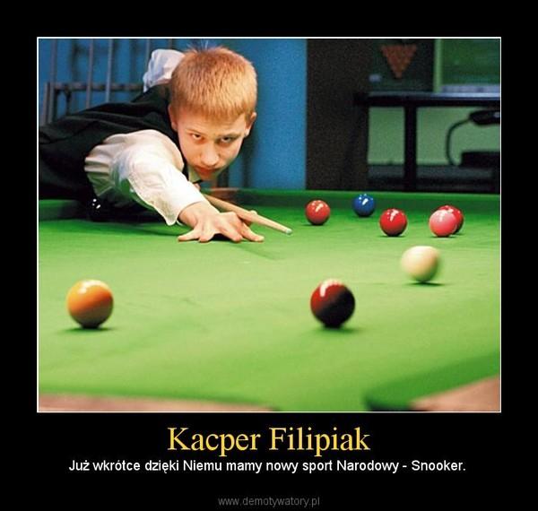 Kacper Filipiak – Już wkrótce dzięki Niemu mamy nowy sport Narodowy - Snooker.