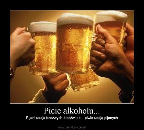 Picie alkoholu...