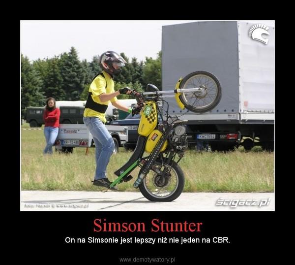Simson Stunter – On na Simsonie jest lepszy niż nie jeden na CBR.