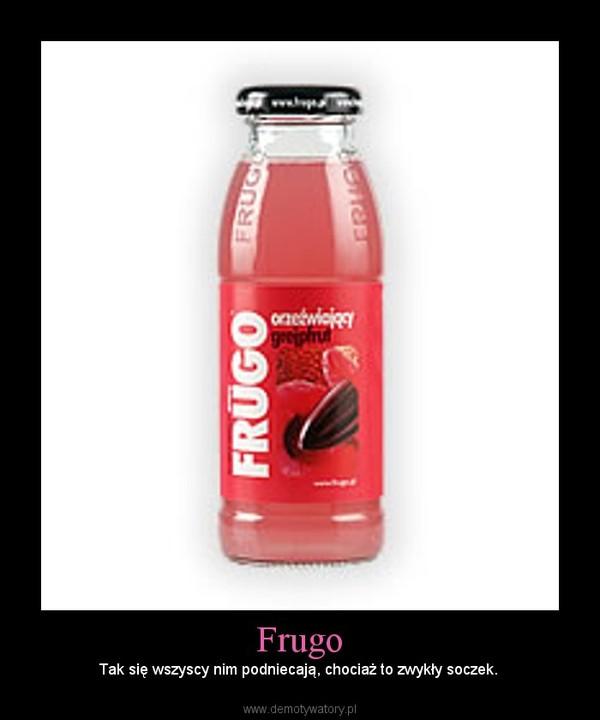 Frugo – Tak się wszyscy nim podniecają, chociaż to zwykły soczek.