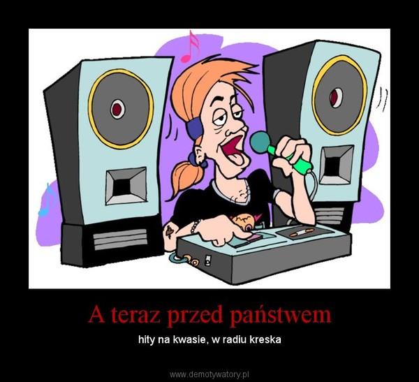 A teraz przed państwem – hity na kwasie, w radiu kreska