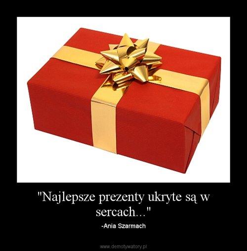 """""""Najlepsze prezenty ukryte są w sercach..."""""""