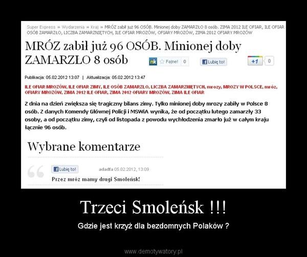 Trzeci Smoleńsk !!! – Gdzie jest krzyż dla bezdomnych Polaków ?