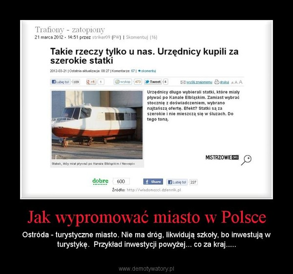 Jak wypromować miasto w Polsce – Ostróda - turystyczne miasto. Nie ma dróg, likwidują szkoły, bo inwestują w turystykę.  Przykład inwestycji powyżej... co za kraj.....