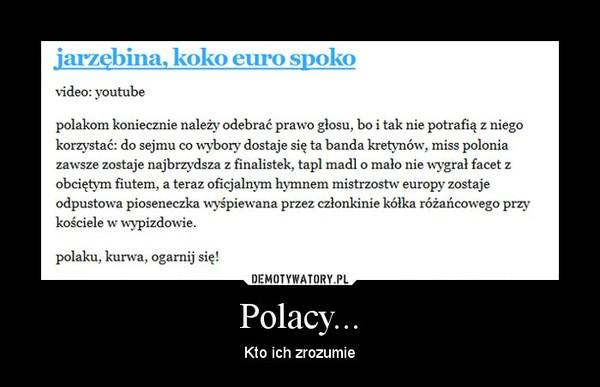 Polacy... – Kto ich zrozumie