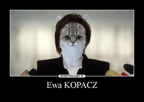 Ewa KOPACZ –