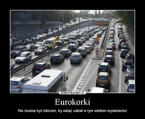 Eurokorki – Nie musisz być kibicem, by wziąć udział w tym wielkim wydarzeniu!