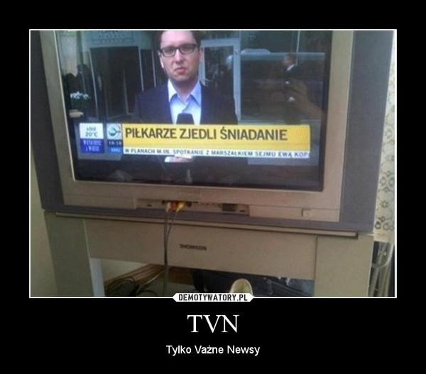 TVN – Tylko Vażne Newsy