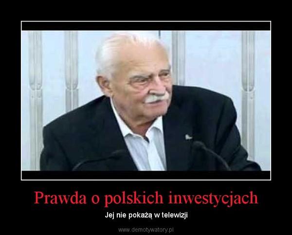 Prawda o polskich inwestycjach – Jej nie pokażą w telewizji