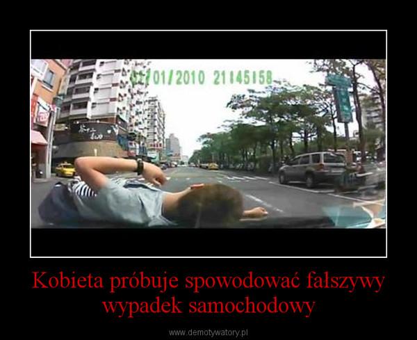 Kobieta próbuje spowodować fałszywy wypadek samochodowy –
