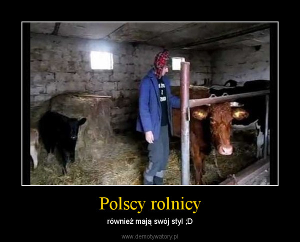Polscy rolnicy – również mają swój styl ;D