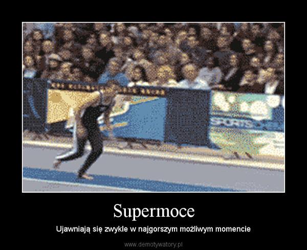 Supermoce – Ujawniają się zwykle w najgorszym możliwym momencie