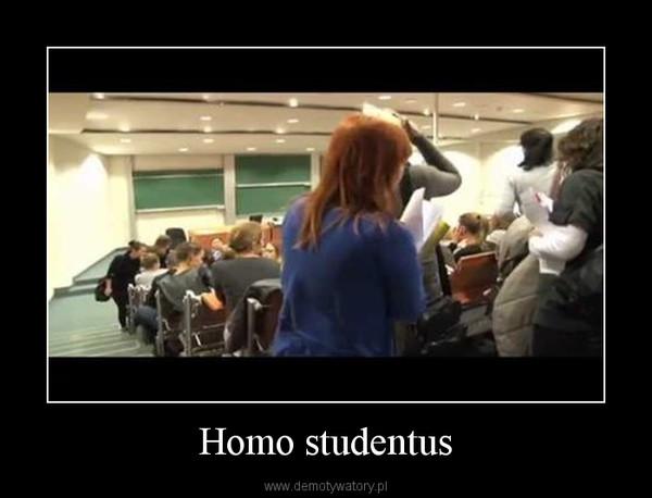 Homo studentus –