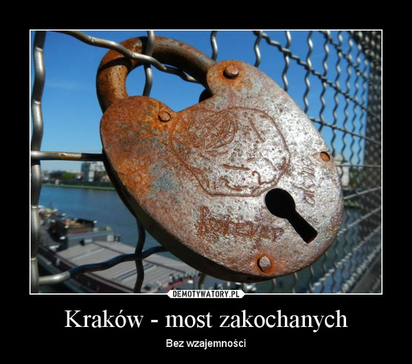 Kraków - most zakochanych – Bez wzajemności