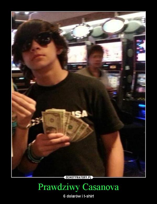 Prawdziwy Casanova – 6 dolarów i t-shirt