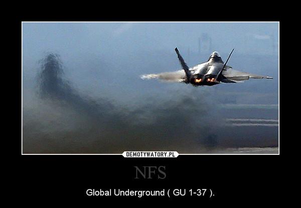 NFS – Global Underground ( GU 1-37 ).