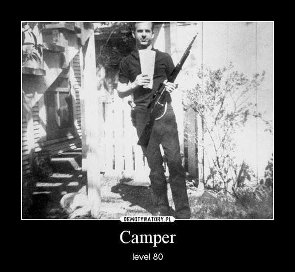 Camper – level 80