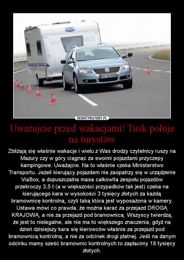 Uważajcie przed wakacjami! Tusk poluje na turystów