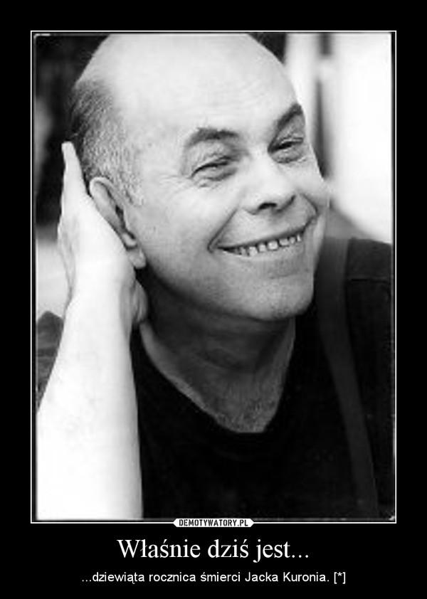 Właśnie dziś jest... – ...dziewiąta rocznica śmierci Jacka Kuronia. [*]