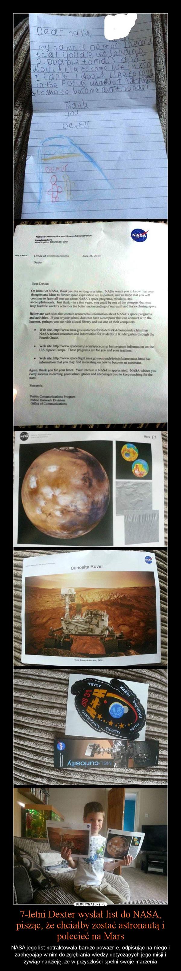 7-letni Dexter wysłał list do NASA, pisząc, że chciałby zostać astronautą i polecieć na Mars – NASA jego list potraktowała bardzo poważnie, odpisując na niego i zachęcając w nim do zgłębiania wiedzy dotyczących jego misji i żywiąc nadzieję, że w przyszłości spełni swoje marzenia