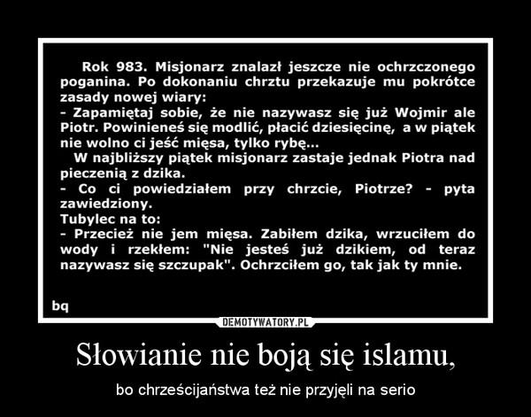 Słowianie nie boją się islamu, – bo chrześcijaństwa też nie przyjęli na serio